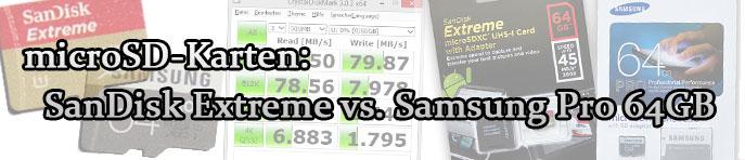 microSD-Karten: SanDisk Extreme vs. Samsung Pro 64GB