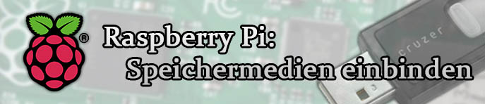 Raspberry Pi: Speichermedien einbinden